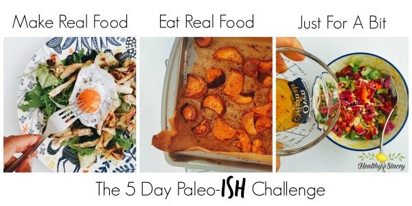 Paleo-Ish Challenge with Healthy Stacey